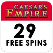 "29 Free Spins on ""Caesars Empire"""